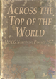 Across the Top of the World: The US Coast Guard's 1957 Northwest Passage Expedition by P. J. Capelotti