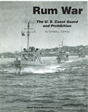 Rum War the US Coast Guard and Prohibition by Donald Canney