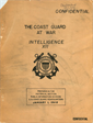 The Coast Guard at War Intelligence XII Prepared in the Historical Section Public Information Division US Coast Guard Headquarters January 1, 1949