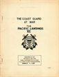 The Coast Guard at War the Pacific Landings VI Prepared in the Historical Section Public Information Division US Coast Guard Headquarters March 15, 1946