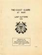 The Coast Guard at War Lost Cutters VIII Prepared in the Historical Section Public Information Division US Coast Guard Headquarters July 1, 1947