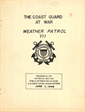 The Coast Guard at War Weather Patrol VII Prepared in the Historical Section Public Information Division US Coast Guard Headquarters June 1, 1949