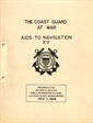 The Coast Guard at War Aids to Navigation XV Prepared in the Historical Section Public Information Division US Coast Guard Headquarters July 1, 1949