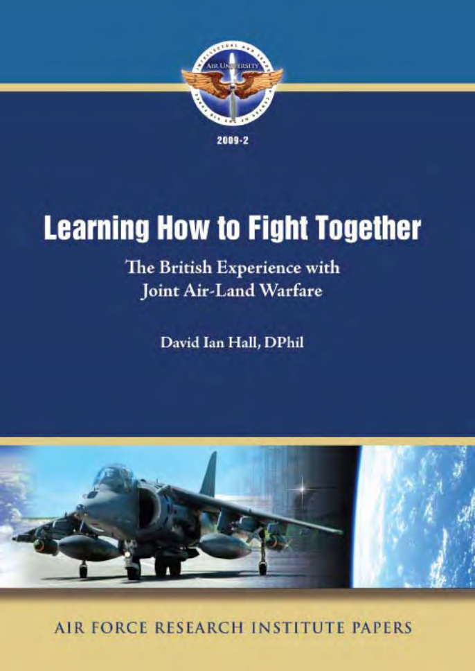 Learning to Fight Together: The British Experience with Joint Air-Land Warfare