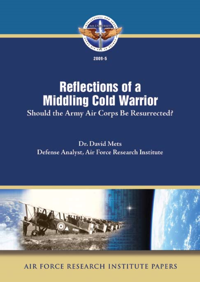 Reflections of a Middling Cold Warrior: Should the Army Air Corps Be Resurected?