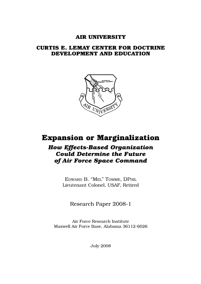 Expansion or Marginalization: How Effects-Based Organization Could Determine the Future of Air Force Space Command