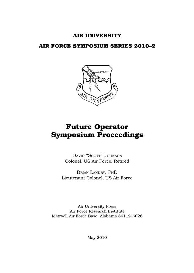 AF Symposium Series 2010-2, Future Operator Symposium Proceedings