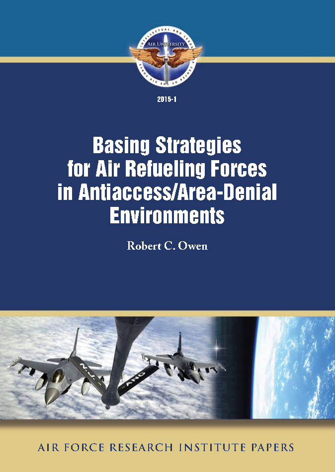 Basing Strategies for Air Refueling Forces in Antiaccess/Area-Denial Environments