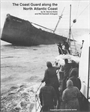 The Coast Guard along the North Atlantic Coast by Dennis Noble and Kenneth Arbogast
