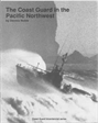 The Coast Guard in the Pacific Northwest by Dennis Noble