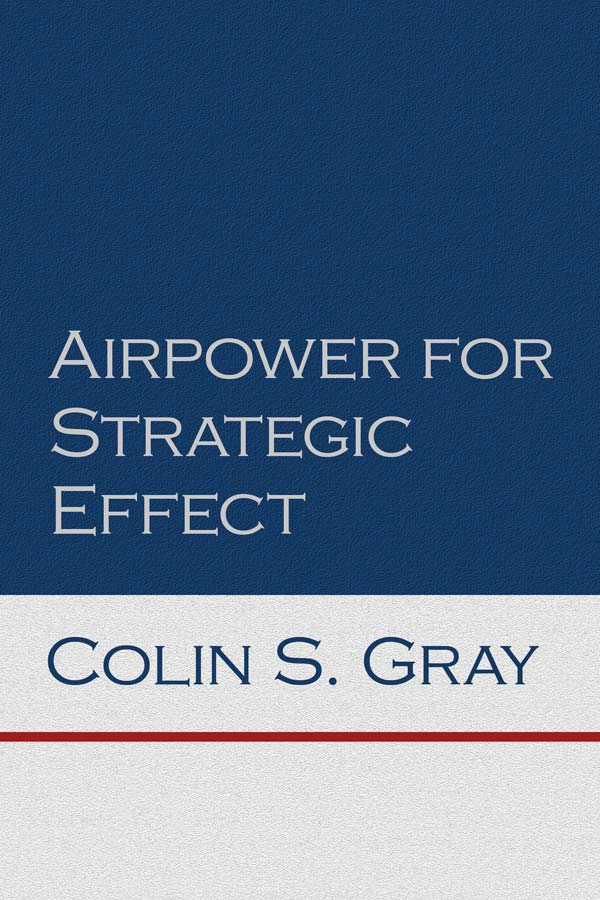 Airpower for Strategic Effect