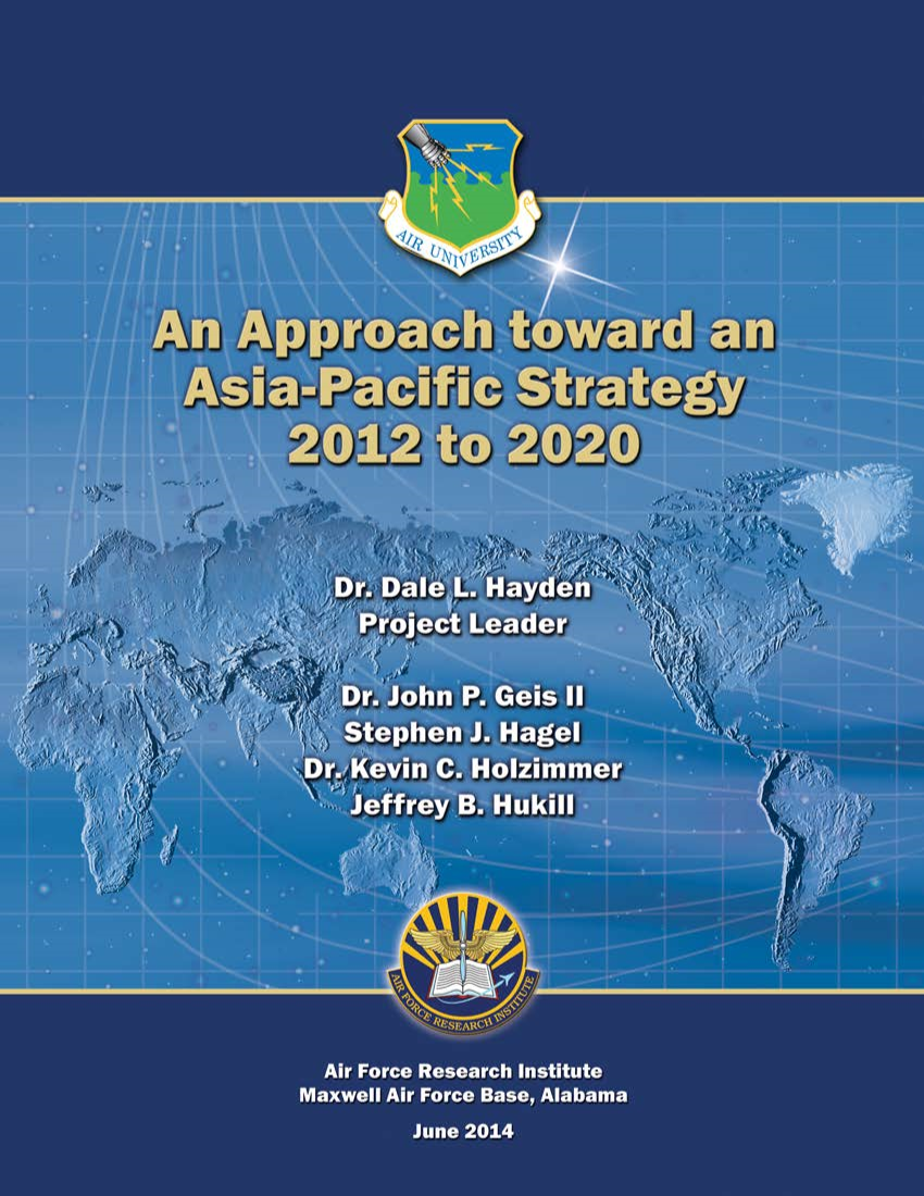 An Approach toward an Asia-Pacific Strategy, 2012 to 2020
