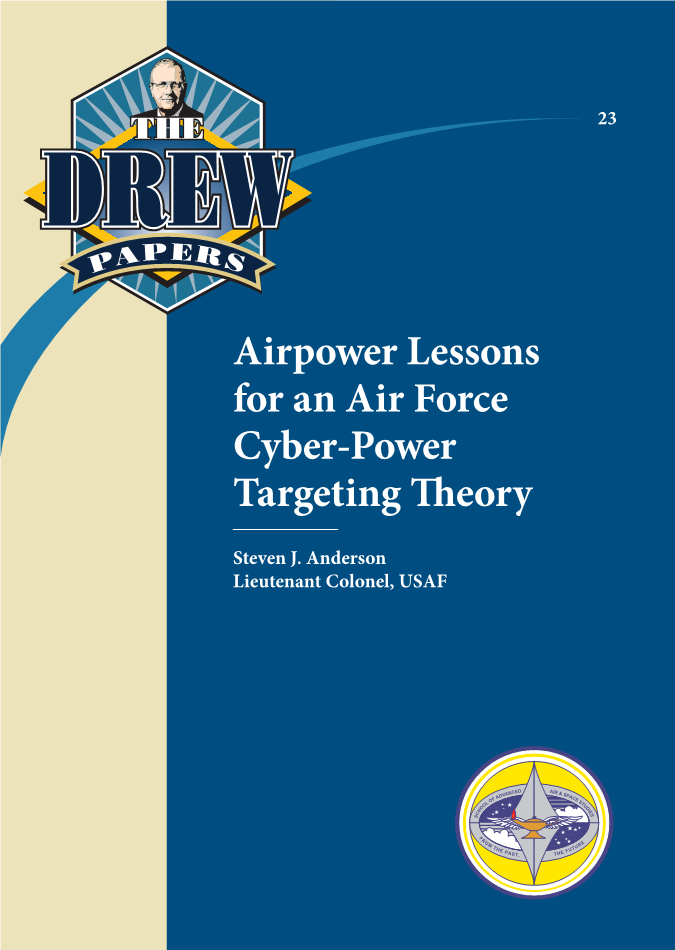 Airpower Lessons for an Air Force Cyber-Power Targeting Theory [ONLINE ONLY]
