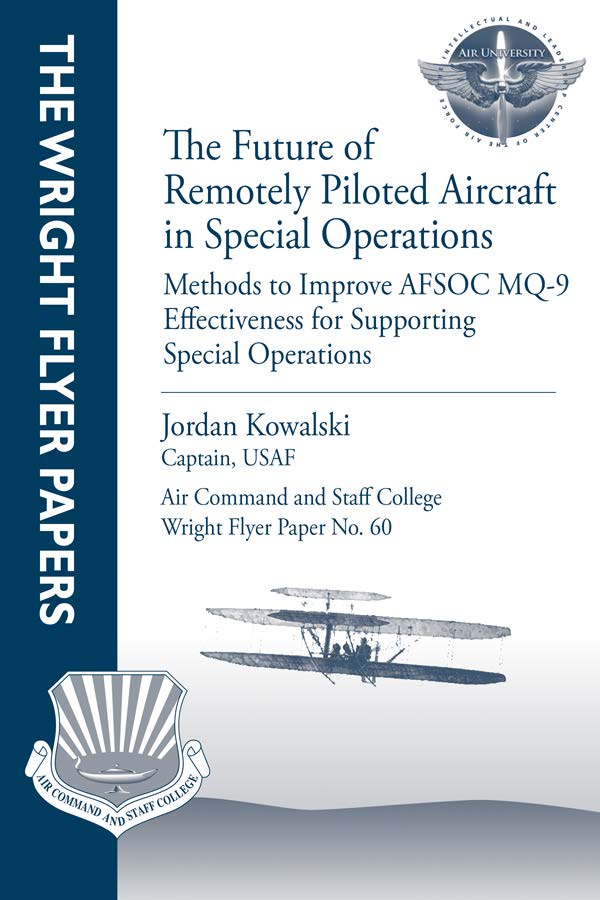 The Future of Remotely Piloted Aircraft in Special Operations