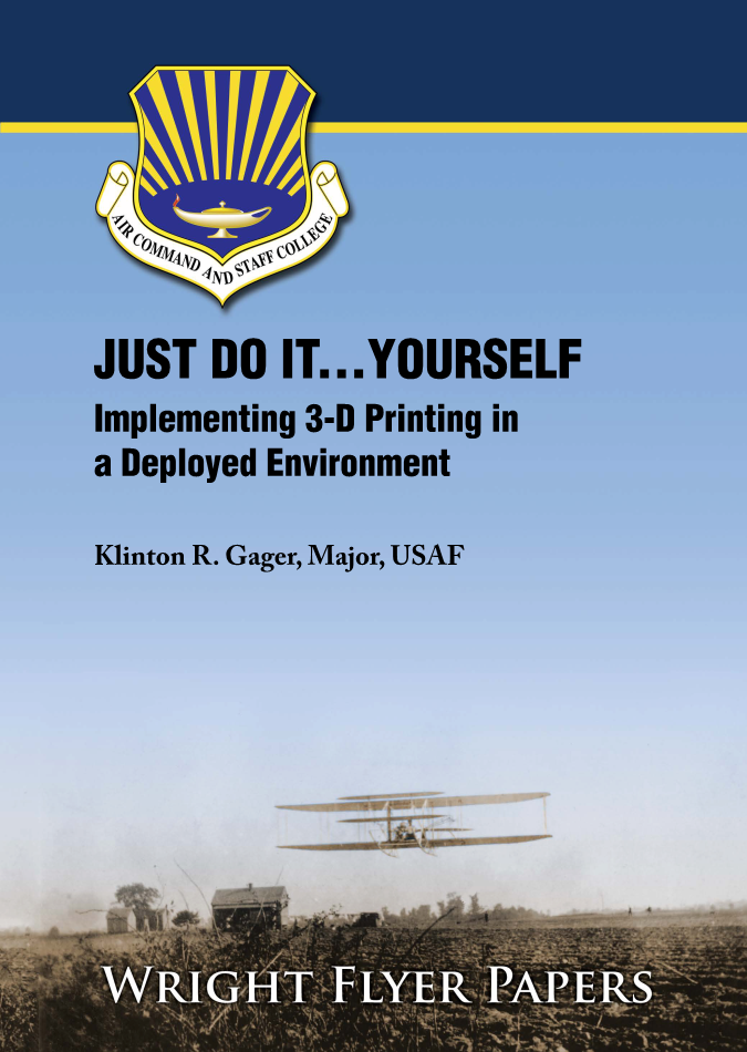JUST DO IT . . . YOURSELF</br>Implementing 3-D Printing in a Deployed Environment