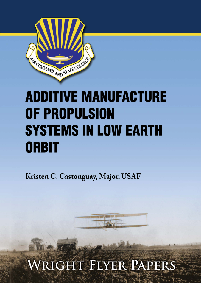 Additive Manufacture of Propulsion Systems in Low Earth Orbit