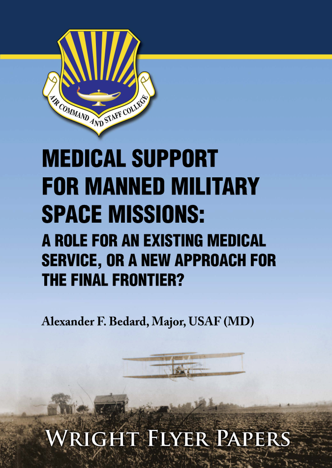 Medical Support for Manned Military Space Missions: A Role for an Existing Medical Service, or a New Approach for the Final Frontier?