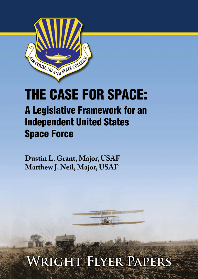 THE CASE FOR SPACE: A Legislative Framework for an Independent United States Space Force