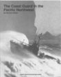 A history of the Coast Guard in the Pacific Northwest