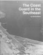 A narrative history of the Coast Guard in the U.S. Southeast, including South Carolina, Georgia, and Florida