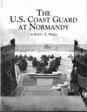 An illustrated history of the Coast Guard at Normandy, D-Day