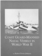 An illustrated narrative article covering the history of U.S. Navy warships & vessels manned by Coast Guard crews in World War II>