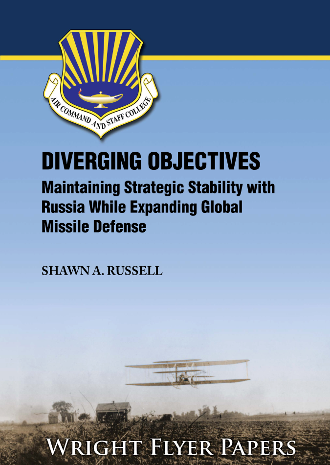 Diverging Objectives: Maintaining Strategic Stability with Russia While Expanding Global Missile Defense