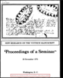 New Research on the Voynich Manuscript - Proceedings of a Seminar, 30 November 1976 (Callimahos Collection)