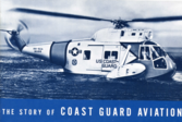 The Story of Coast Guard Aviation (CG-215), by COL Robert H. Rankin, USMC & Norman N. Rubin, circa 1959.